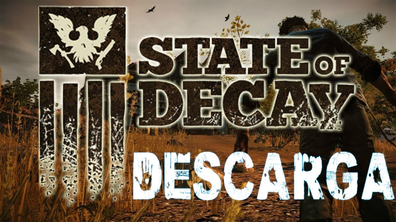 Descargar State of Decay Year One Survival Edition [PC ...