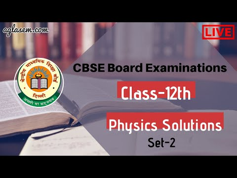 CBSE Class 12th Physics Board Exam 2020 | Live Question Paper Solutions