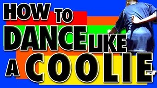 How To Dance Like a Coolie