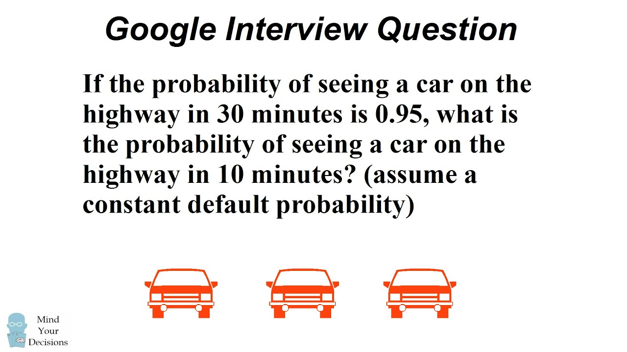 Can You Solve Googleu0027s Car Probability Interview Question?   YouTube