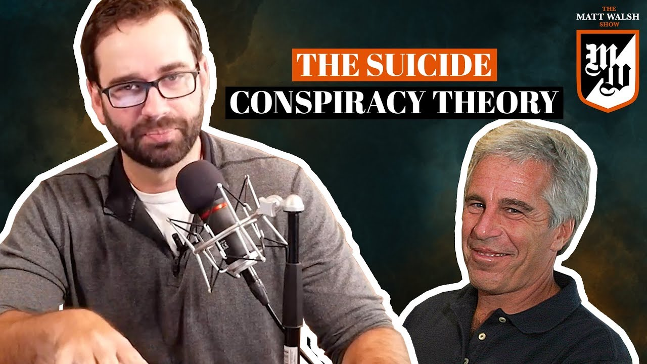 The Suicide Conspiracy Theory | The Matt Walsh Show Ep. 318