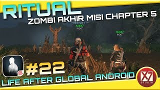 RITUAL ZOMBI AKHIR MISI CHAPTER 5 #22 | LIFE AFTER ANDROID | INDONESIA
