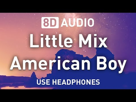 Little Mix - American Boy   8D AUDIO 🎧