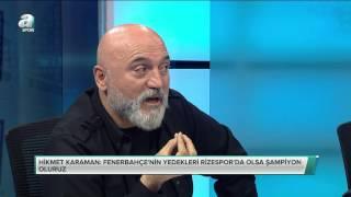 Hikmet Karaman: Fenerbahçe'nin yedekleri ile şampiyon oluruz -  A SPOR