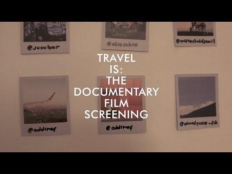 Travel Is: The Documentary Film Screening at Jakarta
