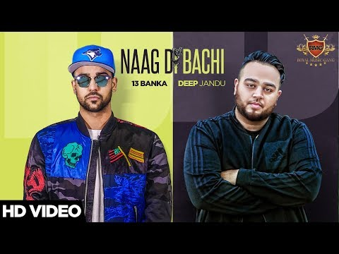 NAAG DI BACHI (Official Video) 13 Banka Ft. Deep Jandu | Latest Punjabi Songs 2017 | RMG