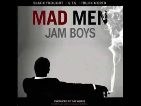 """""""Mad Men Jam Boys"""" - The Money Making Jam Boys (Black Thought, STS & Truck North)"""