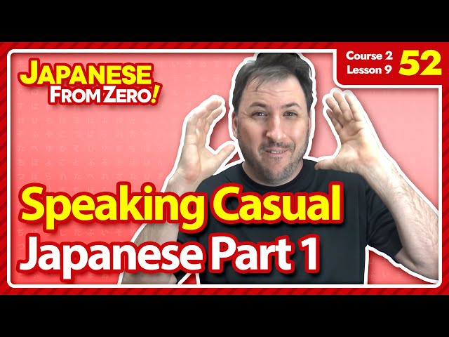 Speaking Casual Japanese [Part 1] - Japanese From Zero! Video 52