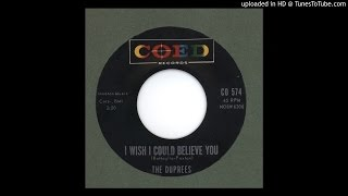 Duprees, The - I Wish I Could Believe You - 1962
