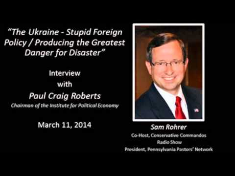 Sam Rohrer interviews Paul Craig Roberts on the situation in Ukraine