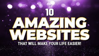 10 Amazing Websites That Will Make Your Life Easier! 2019