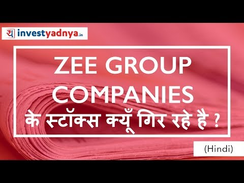 Why ZEE Group Stocks are Falling? Problems with Zee Group Companies (Essel Group)