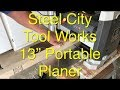 """13"""" Planer Steel City Tool Works Model 40200 - Review & Operation"""