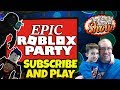 Tuesday Epic Roblox Party 🐇 Subscribe and Play!