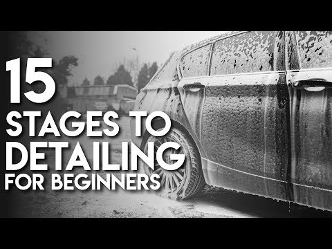 How To: 15 Stages To Detailing For Beginners
