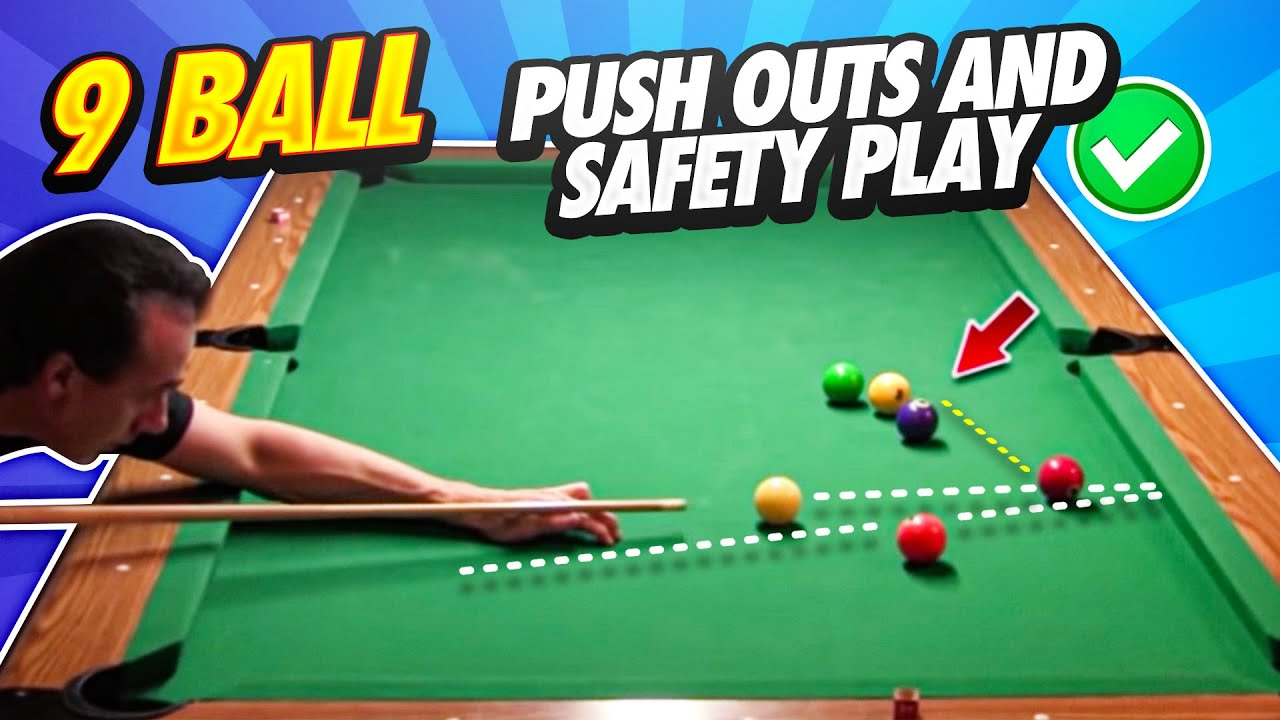 9 Ball - Push outs and Safety Play