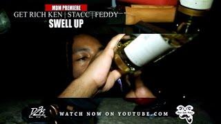 Get Rich Ken , Stacc & Feddy - Swell Up (Music Video)