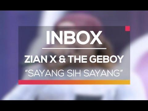 Zian X and The Geboy - Sayang sih Sayang (Live On Inbox)