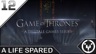 A LIFE SPARED | Telltale: Game of Thrones | 12