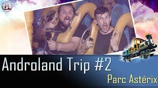 Gambar cover Androland Trip #2   Parc Asterix avec Milababychou - 08/04/2017