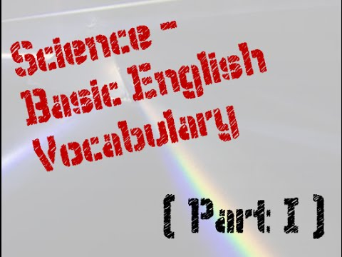 Introductory Science Vocabulary (For ESL/EFL students) - Part I