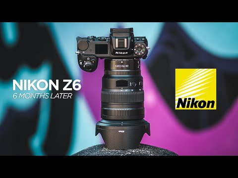 Nikon Z6 - 6 Months Later - Is it worth it?