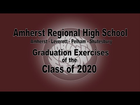 Amherst Regional High School: Class of 2020 Graduation Exercises