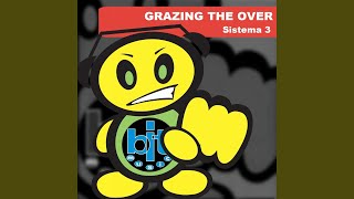 Grazing the Over (Ok Mix)