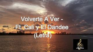 Volverte A Ver - Fonseca Ft. Cali Y El Dandee -