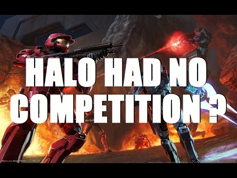 """Halo was only REALLY POPULAR Because it had No Competition"" is a BS Argument"
