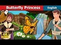 Butterfly Princess Story in English | Bedtime Stories | English Fairy Tales