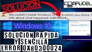 ERROR 0x80300024 INSTALACION WINDOWS 10 SOLUCION RAPIDA Y SENCILLA / WINDOWS 10 / ERROR SOLUCION FIX