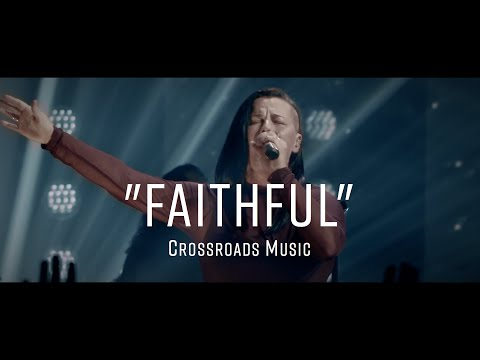 Faithful (Concert Video) — From You Are Able By Crossroads Music