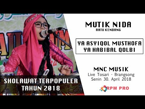 SHOLAWAT TERPOPULER TAHUN 2018 MUTIK NIDA - RATU KENDANG  - YA ASHIQOL MUSTHOFA & YA HABIBAL QOLBI