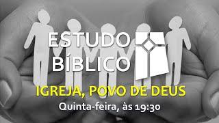 Estudo Bíblico - Igreja, Povo de Deus - 12 (08/07/2021)
