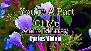 You're A Part Of Me (Lyrics Video) - Anne Murray