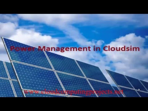 POWER MANAGEMENT IN CLOUDSIM PROJECTS