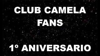 Club Camela FANS 1º Aniversario
