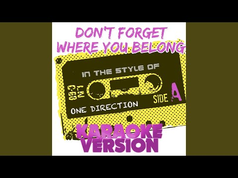 Don't Forget Where You Belong (In the Style of One Direction) (Karaoke Version)