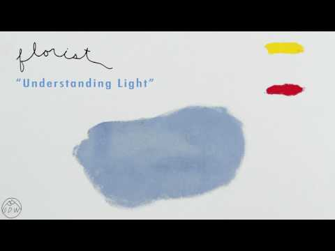 "Florist - ""Understanding Light"" (Official Audio)"