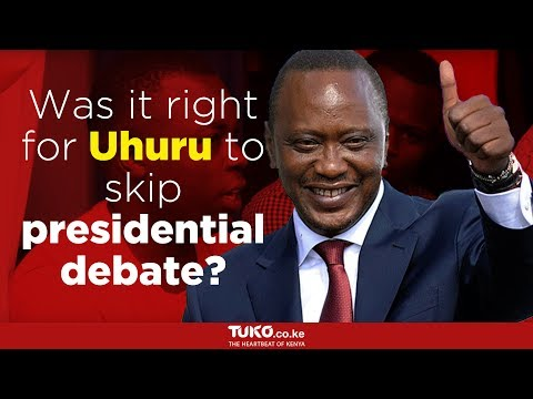 Was it right for Uhuru to skip presidential debate?
