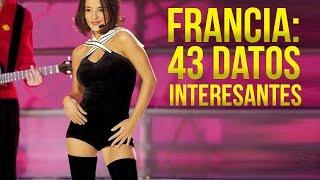 Francia: 43 INTERESANTES datos