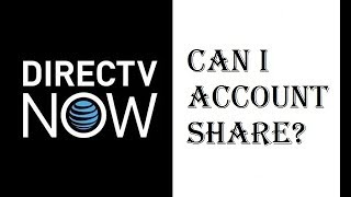 DirecTV Now - Can I Account Share? - Will Sharing my Login Info Lead to Suspension? - Review