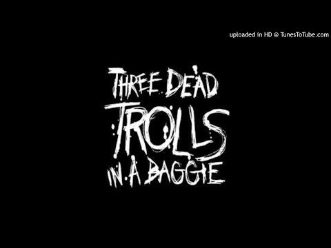 Three dead trolls in a baggie - Drug Weather Report
