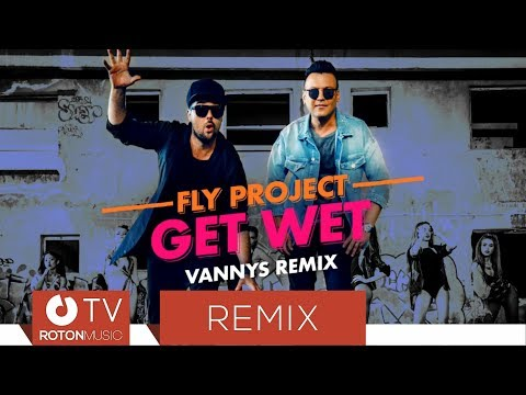 Fly Project - Get Wet (Vannys Remix)