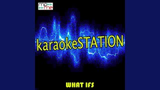 What Ifs (Karaoke Version) (Originally Performed by Kane Brown and Lauren Alaina)