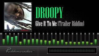 Download Droopy - Give It To Me (Trailer Riddim) [Soca 2014] MP3 song and Music Video