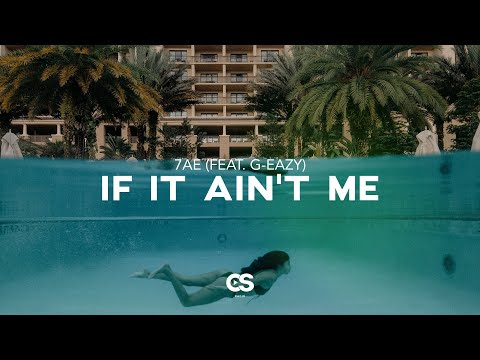 7AE - iF iT Ain't Me (Feat. G Eazy)