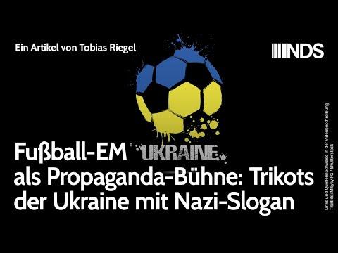 Fußball-EM als Propaganda-Bühne: Trikots der Ukraine mit Nazi-Slogan   Tobias Riegel   NDS-Podcast