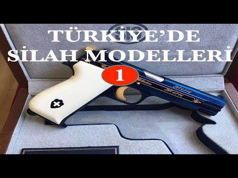 TÜRKİYE'DE SİLAH MODELLERİ